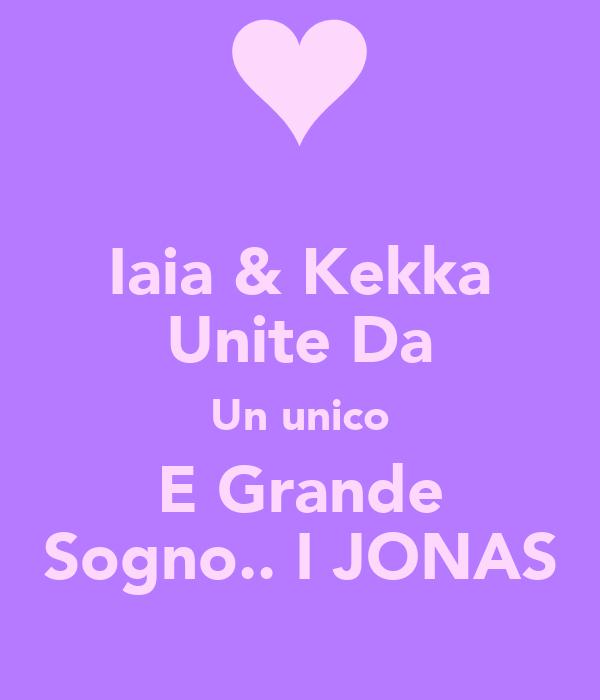 Iaia & Kekka Unite Da Un unico E Grande Sogno.. I JONAS