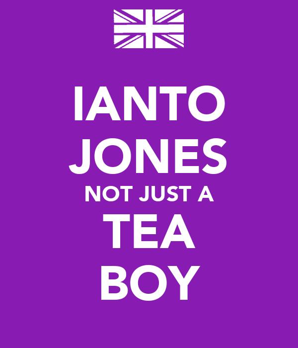 IANTO JONES NOT JUST A TEA BOY