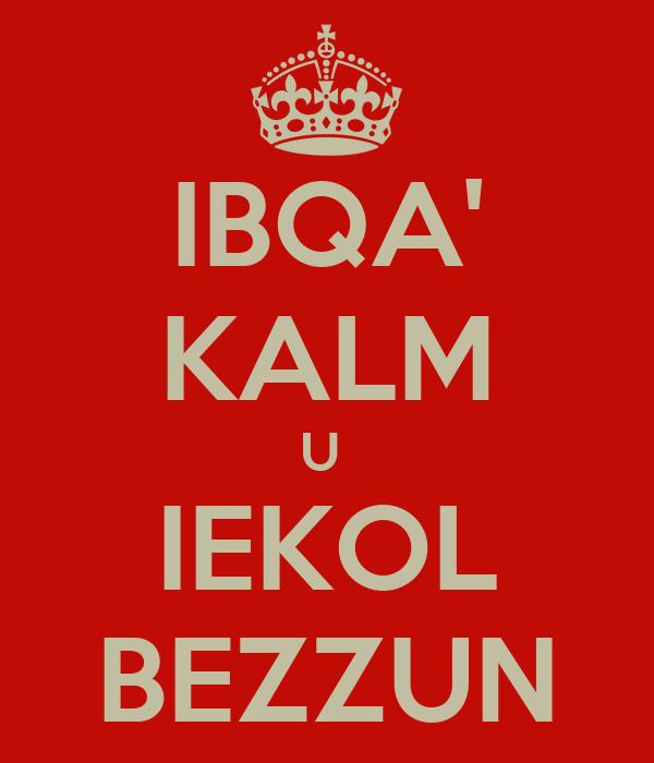 IBQA' KALM U  IEKOL BEZZUN