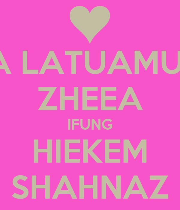 IDA LATUAMURY ZHEEA IFUNG HIEKEM SHAHNAZ
