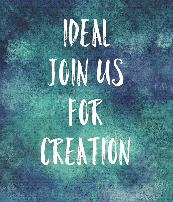 IDEAL Join us For Creation
