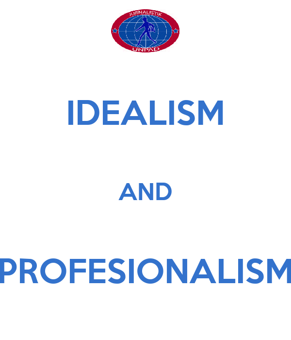 IDEALISM  AND  PROFESIONALISM