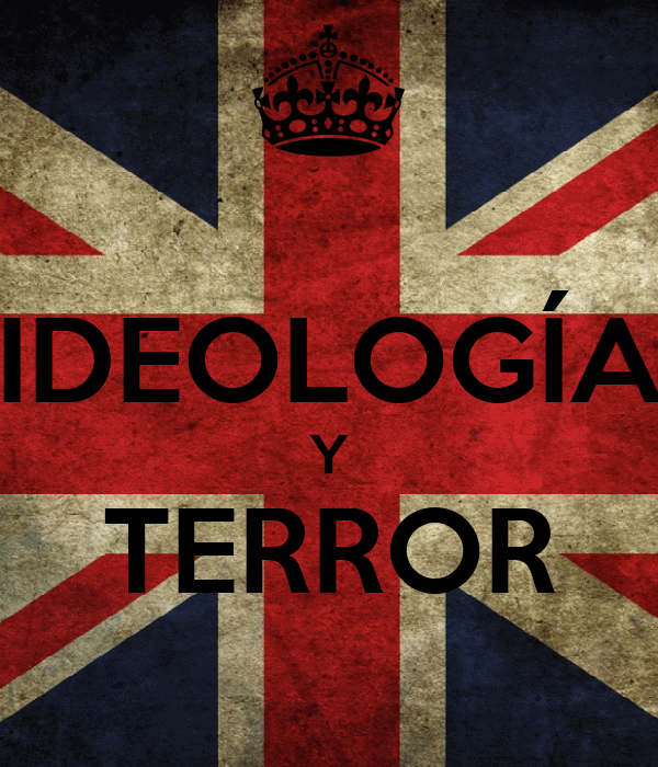 IDEOLOGÍA   Y TERROR