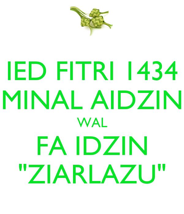 """IED FITRI 1434 MINAL AIDZIN WAL FA IDZIN """"ZIARLAZU"""" Poster"""
