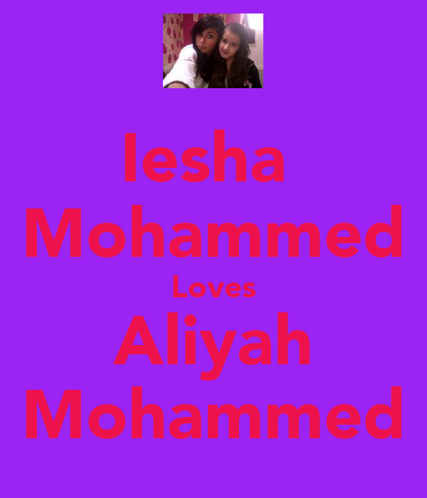 Iesha  Mohammed Loves Aliyah Mohammed