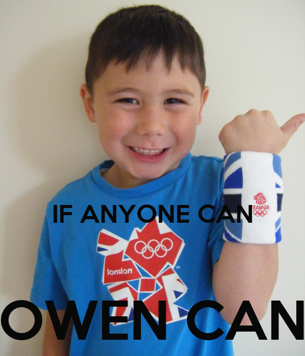 IF ANYONE CAN  OWEN CAN