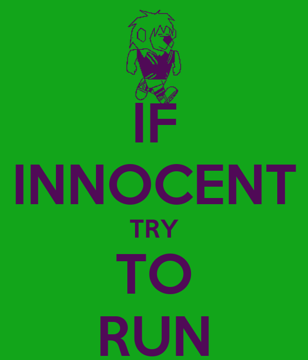IF INNOCENT TRY TO RUN