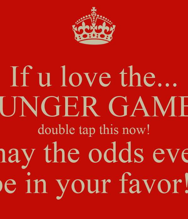 If u love the... HUNGER GAMES double tap this now! may the odds ever be in your favor!