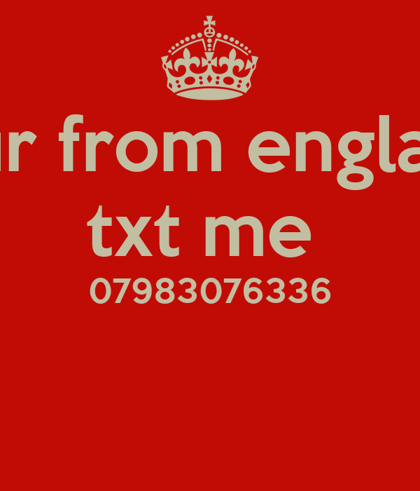 if ur from england txt me  07983076336