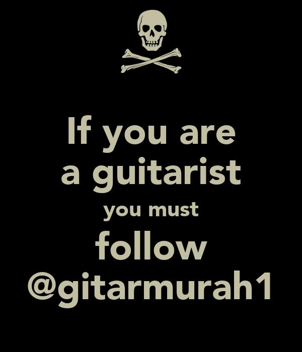 If you are a guitarist you must follow @gitarmurah1
