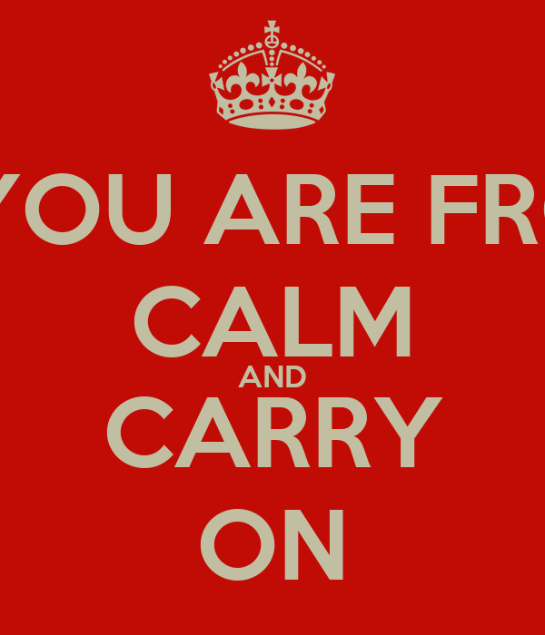 IF YOU ARE FROM CALM AND CARRY ON