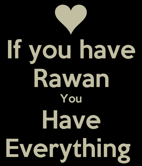 If you have Rawan You Have Everything