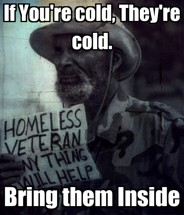 If You're cold, They're cold. Bring them Inside