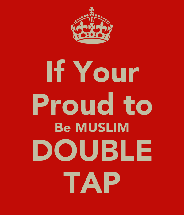 If Your Proud to Be MUSLIM DOUBLE TAP