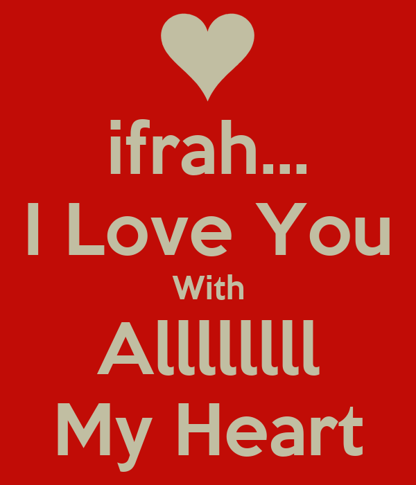 ifrah... I Love You With Allllllll My Heart Poster