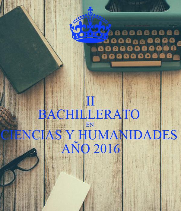 II BACHILLERATO  EN  CIENCIAS Y HUMANIDADES  AÑO 2016