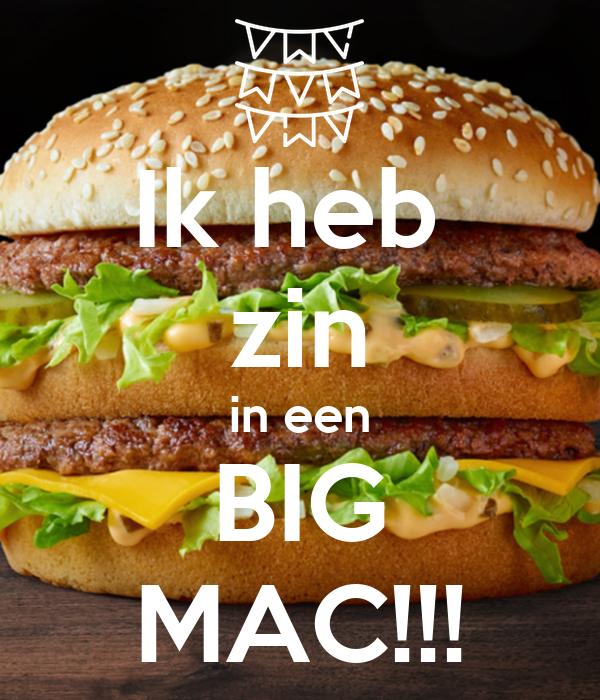 Ik heb  zin in een BIG MAC!!!