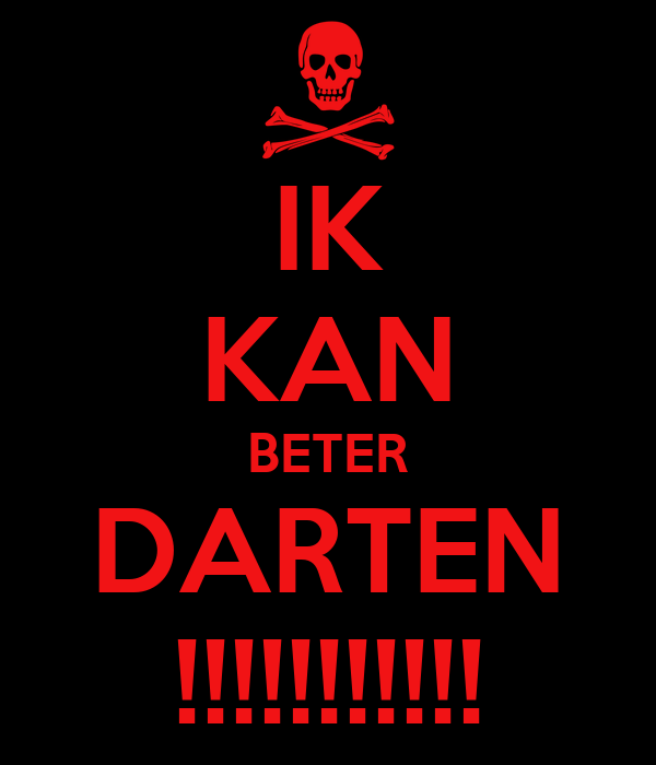 IK KAN BETER DARTEN !!!!!!!!!!!