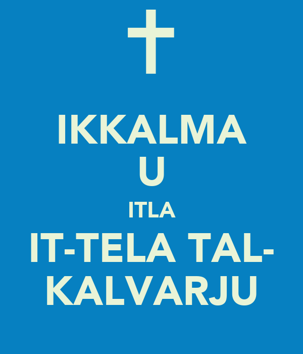 IKKALMA U ITLA IT-TELA TAL- KALVARJU