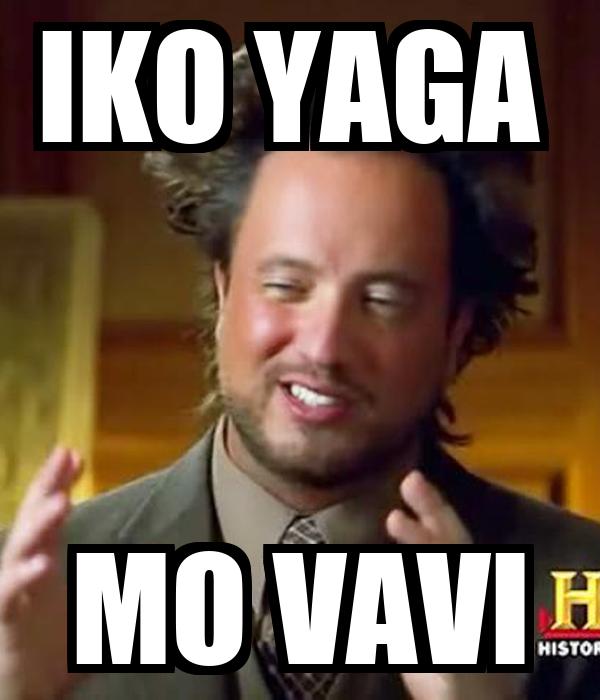 IKO YAGA  MO VAVI