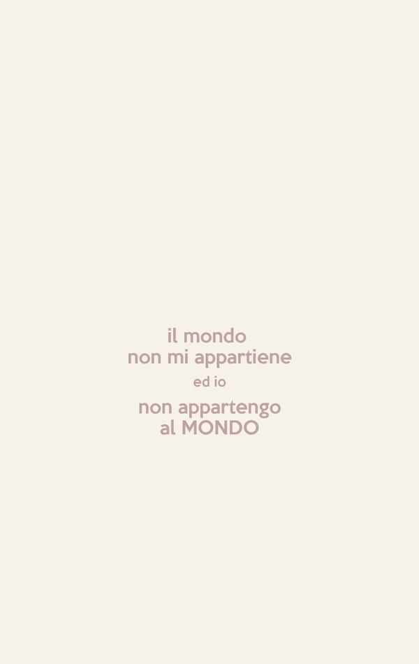 il mondo  non mi appartiene ed io non appartengo al MONDO