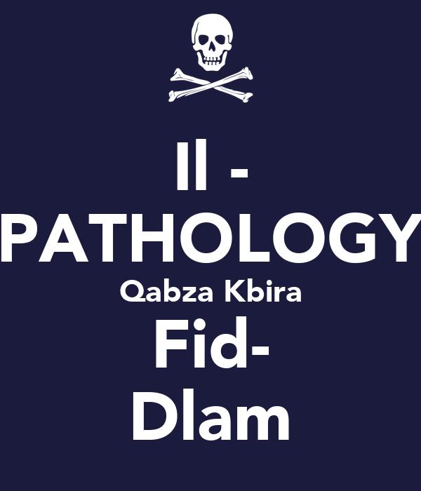 Il - PATHOLOGY Qabza Kbira Fid- Dlam