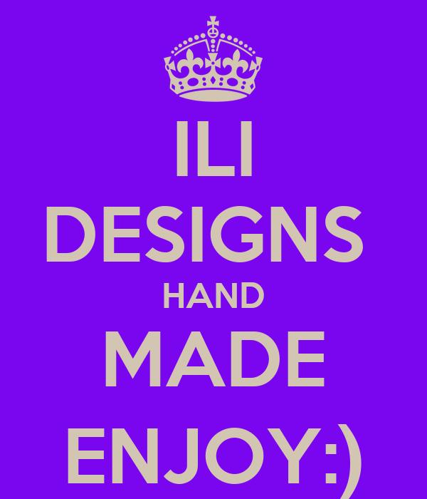 ILI DESIGNS  HAND MADE ENJOY:)