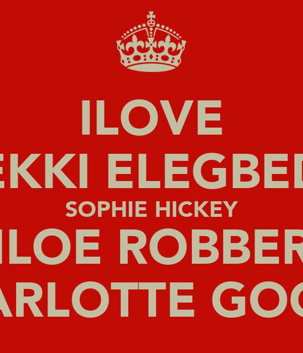 ILOVE BEKKI ELEGBEDE SOPHIE HICKEY CHLOE ROBBERTS CHARLOTTE GOODE