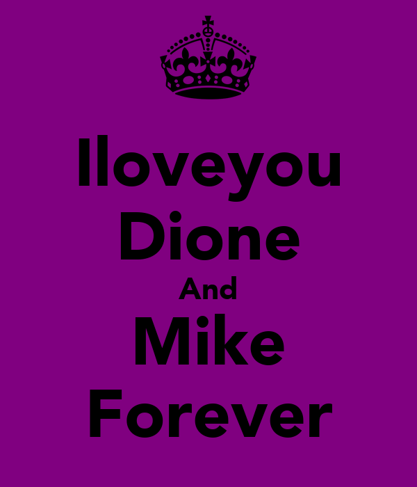 Iloveyou Dione And Mike Forever