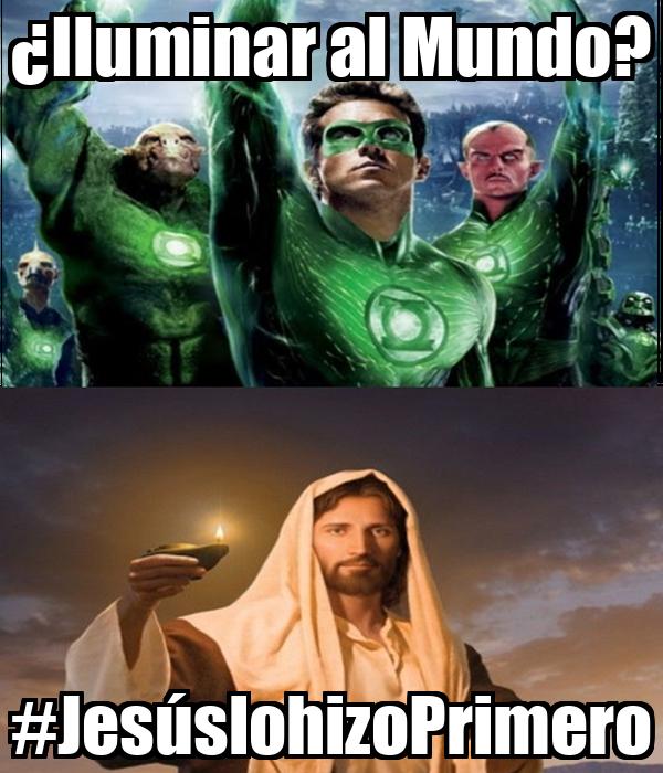 ¿Iluminar al Mundo? #JesúslohizoPrimero