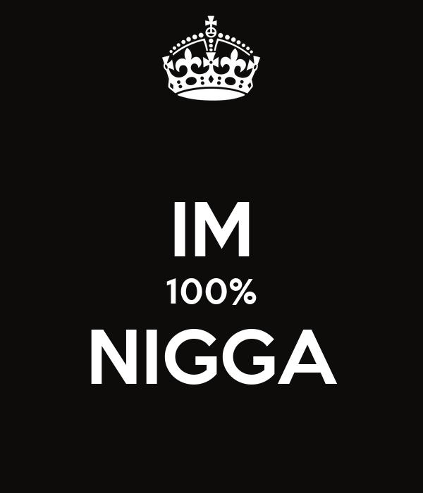 100% nigga