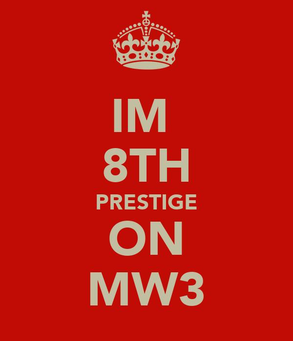 IM  8TH PRESTIGE ON MW3