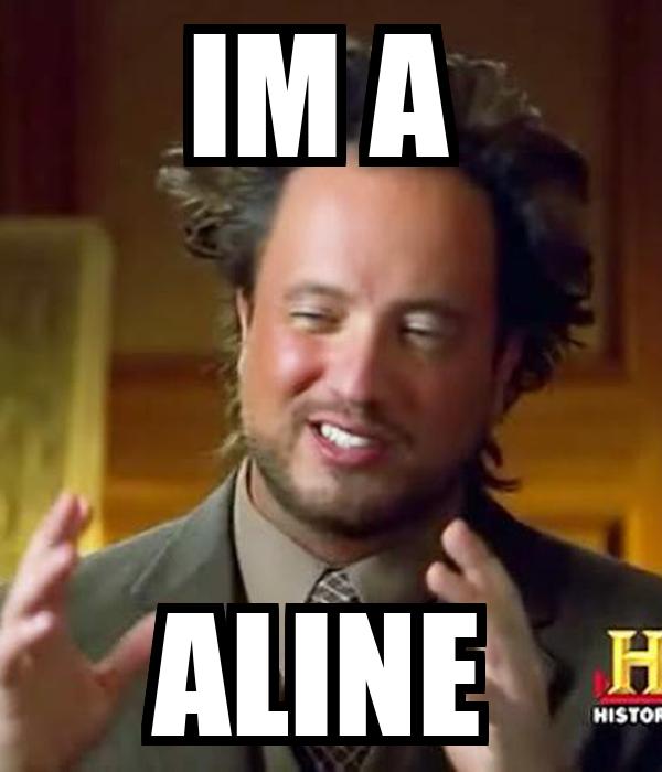 IM A  ALINE