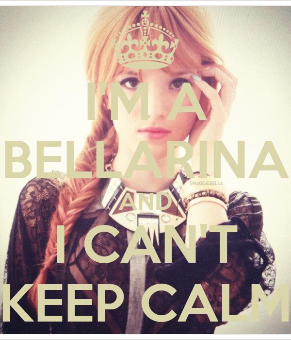 I'M A BELLARINA AND I CAN'T KEEP CALM