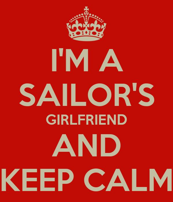 I'M A SAILOR'S GIRLFRIEND AND KEEP CALM