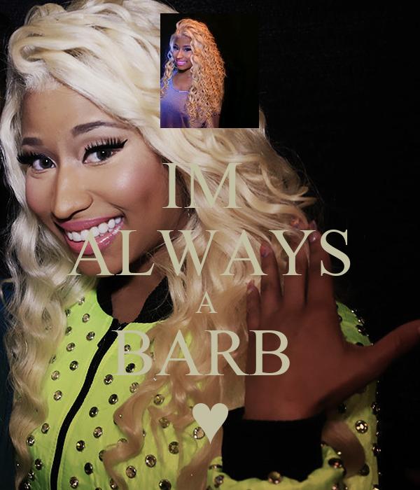 IM  ALWAYS A  BARB  ♥