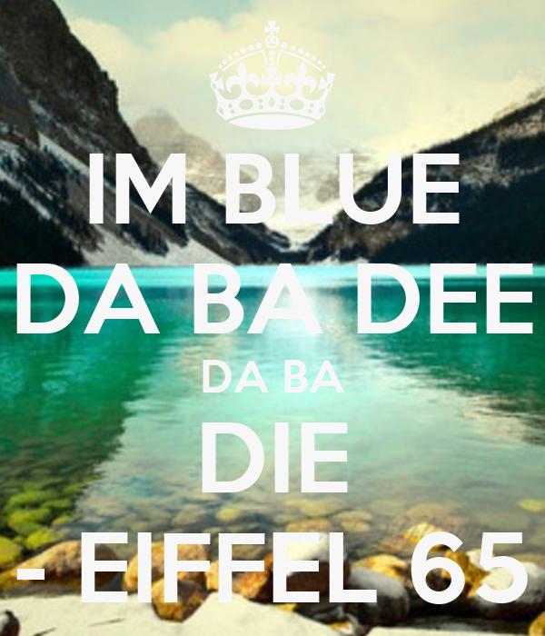 IM BLUE DA BA DEE DA BA DIE - EIFFEL 65
