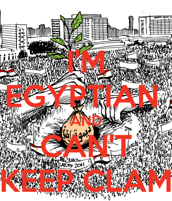 I'M EGYPTIAN  AND CAN'T KEEP CLAM