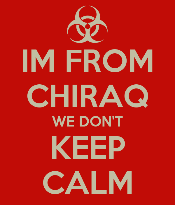IM FROM CHIRAQ WE DON'T KEEP CALM
