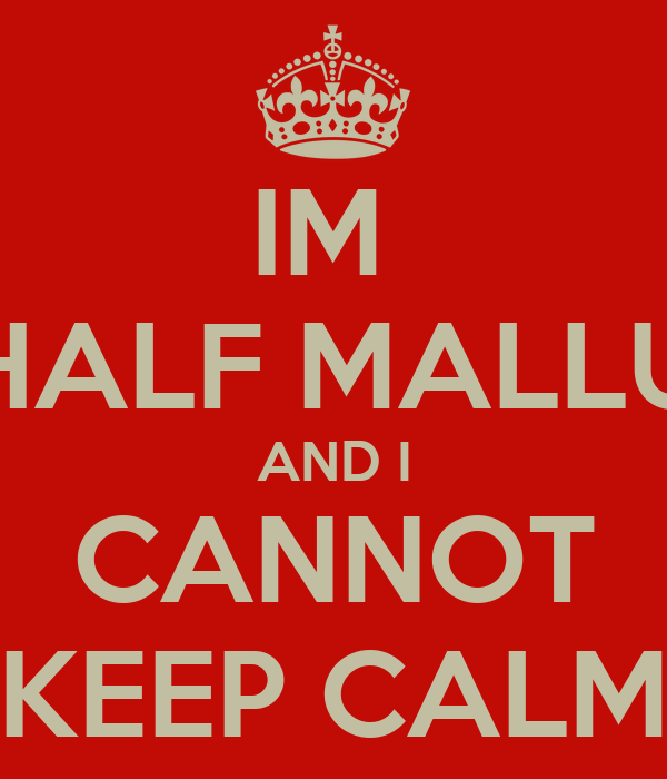 IM  HALF MALLU AND I CANNOT KEEP CALM
