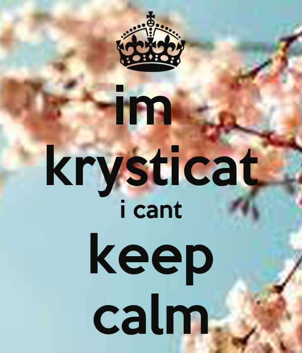im  krysticat i cant keep calm