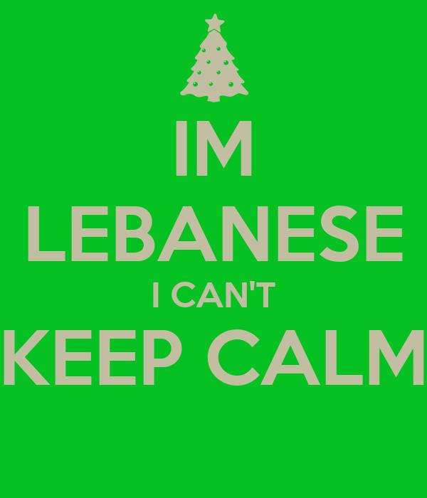 IM LEBANESE I CAN'T KEEP CALM