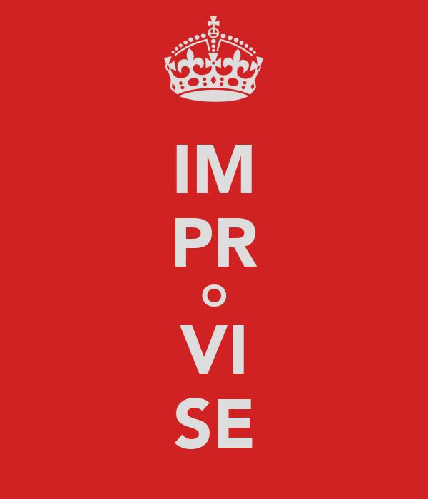 IM PR O VI SE