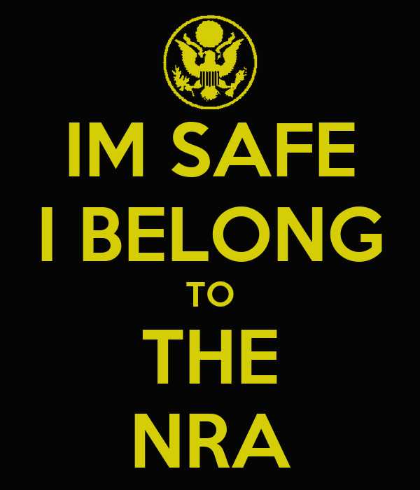 IM SAFE I BELONG TO THE NRA