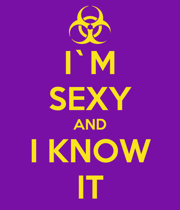 I`M SEXY AND I KNOW IT