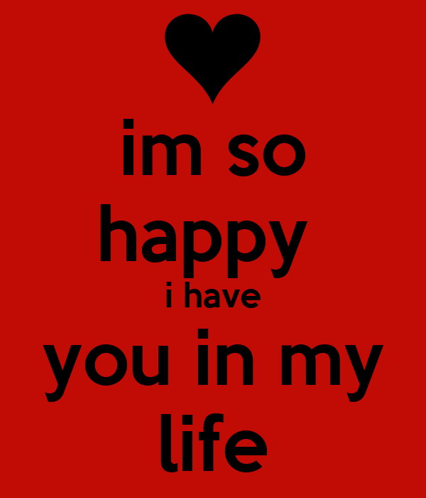 Im So Happy I Have You In My Life Poster Tatiana Keep Calm O Matic