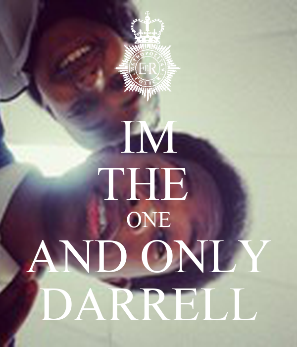 IM THE  ONE AND ONLY DARRELL