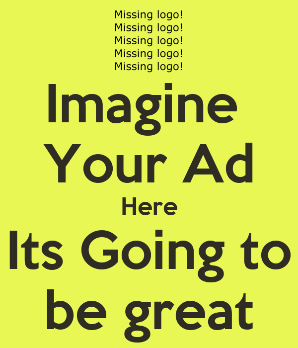 Imagine  Your Ad Here Its Going to be great