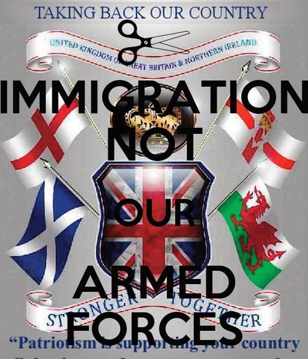 IMMIGRATION NOT OUR ARMED FORCES