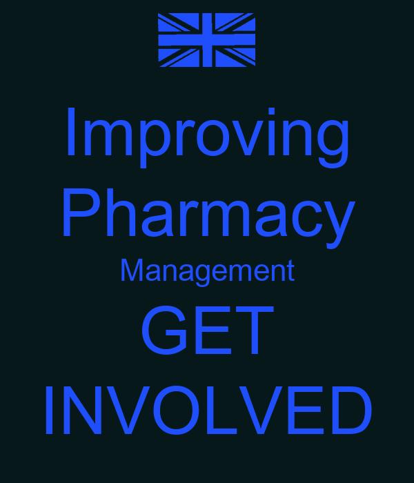 Get Involved: Improving Pharmacy Management GET INVOLVED Poster
